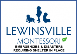 Click to download the Lewinsville Montessori School Policy on Emergencies and Disasters Requiring Sheltering in Place